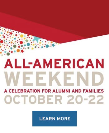 All American Weekend, a celebration for alumni and families, October 20-22. Learn more