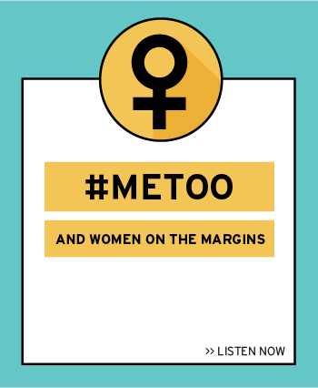 Episode 2: #metoo and women on the margins