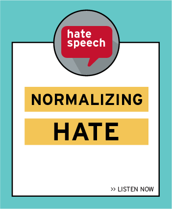 Listen now to Episode 8 of Big World podcast: Normalizing Hate