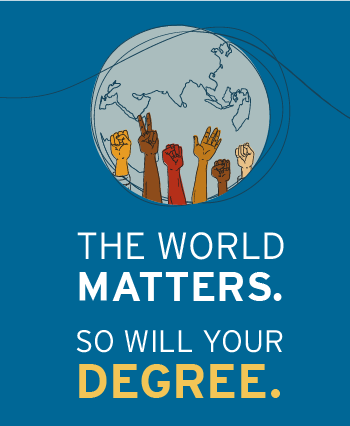 The world matters. So will your degree.