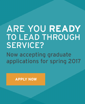Are you ready to lead through service? Now accepting graduate applications for spring 2017. Apply now