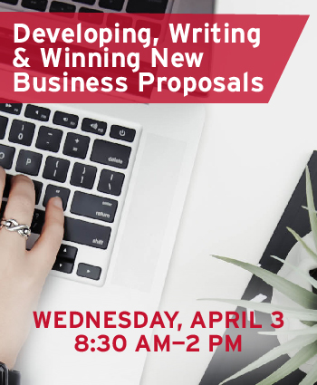 Developing Writing Winning Business Proposals April 3 8:30-2