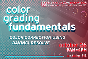 Color Grading Fundamentals Color Correction Using DaVinci Resolve Master Class October 26