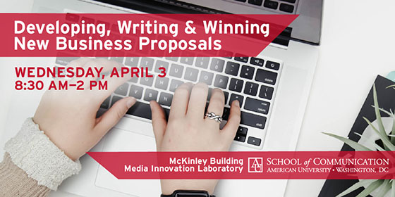 Developing Writing and Winning New Business Proposals Weds. April 3 8:30-2