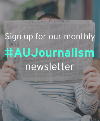 Sign up for our monthly #AUJournalism newsletter