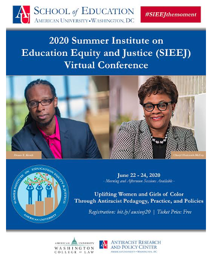 SOE Summer Institute on Education Equity & Justice Uplifting Women & Girls of Color Through Antiracist Pedagogy, Practice & Policy Virtual Conference • June 22-24, 2020