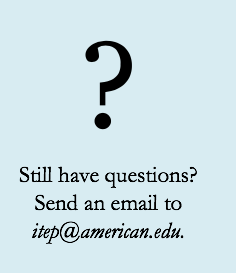 Still have questions? Send an email to itep@american.edu.