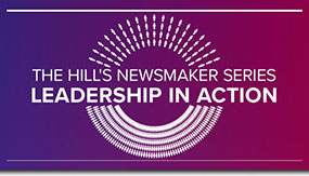 The Hill's Newsmaker Series: Leadership in Action