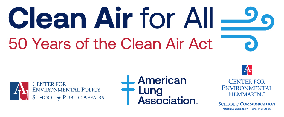 Clean Air for All. Center for Environmental Policy. American Lung Association. Center for Environmental Filmmaking.