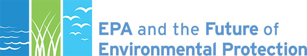 EPA and the Future of Environmental Protection