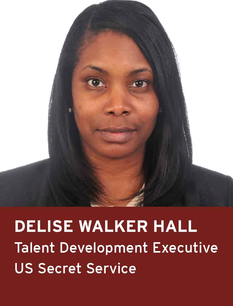 Delise Walker Hall, Talent Development Executive, US Secret Service