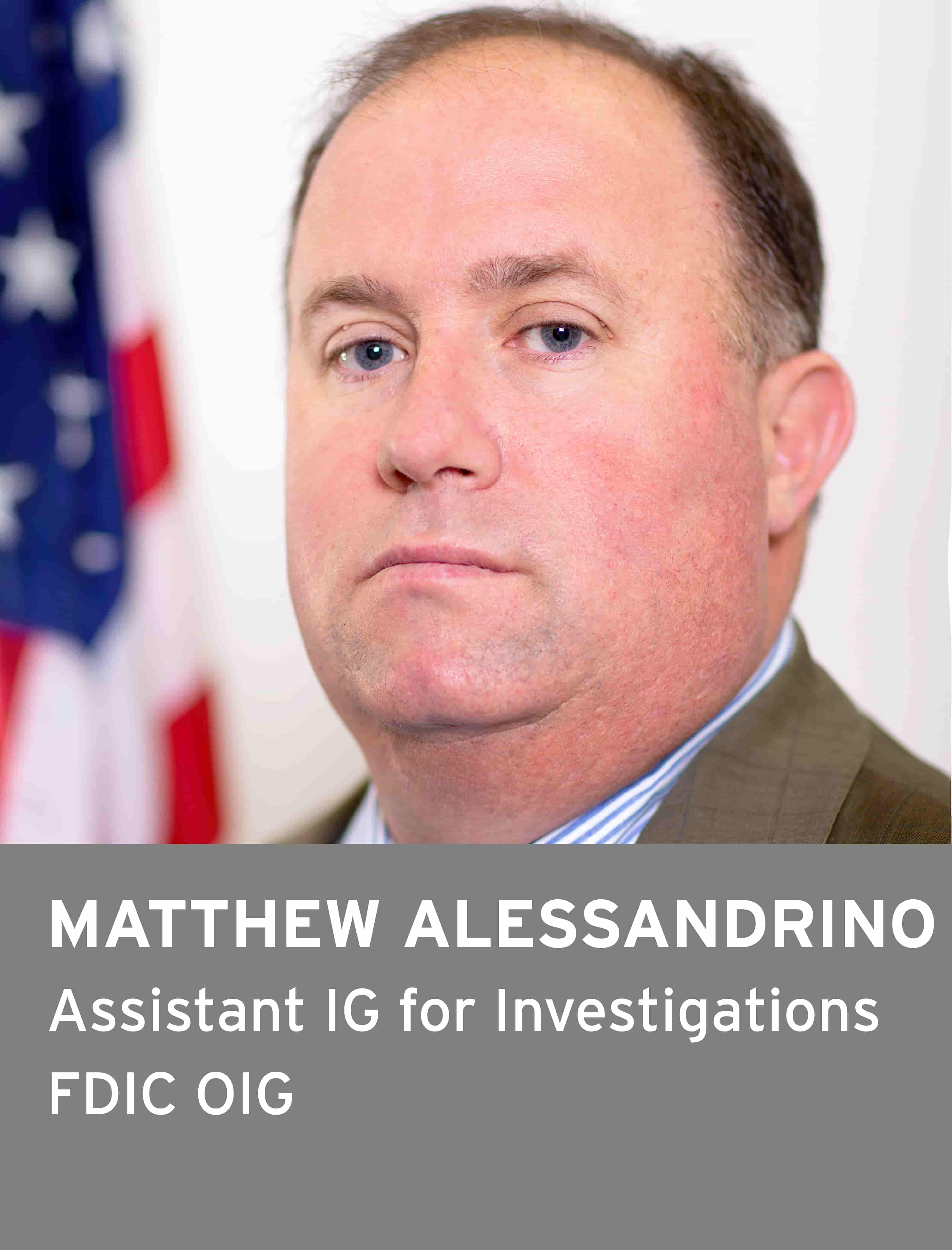 Matthew Alessandrino, Assistant Inspector General for Investigations