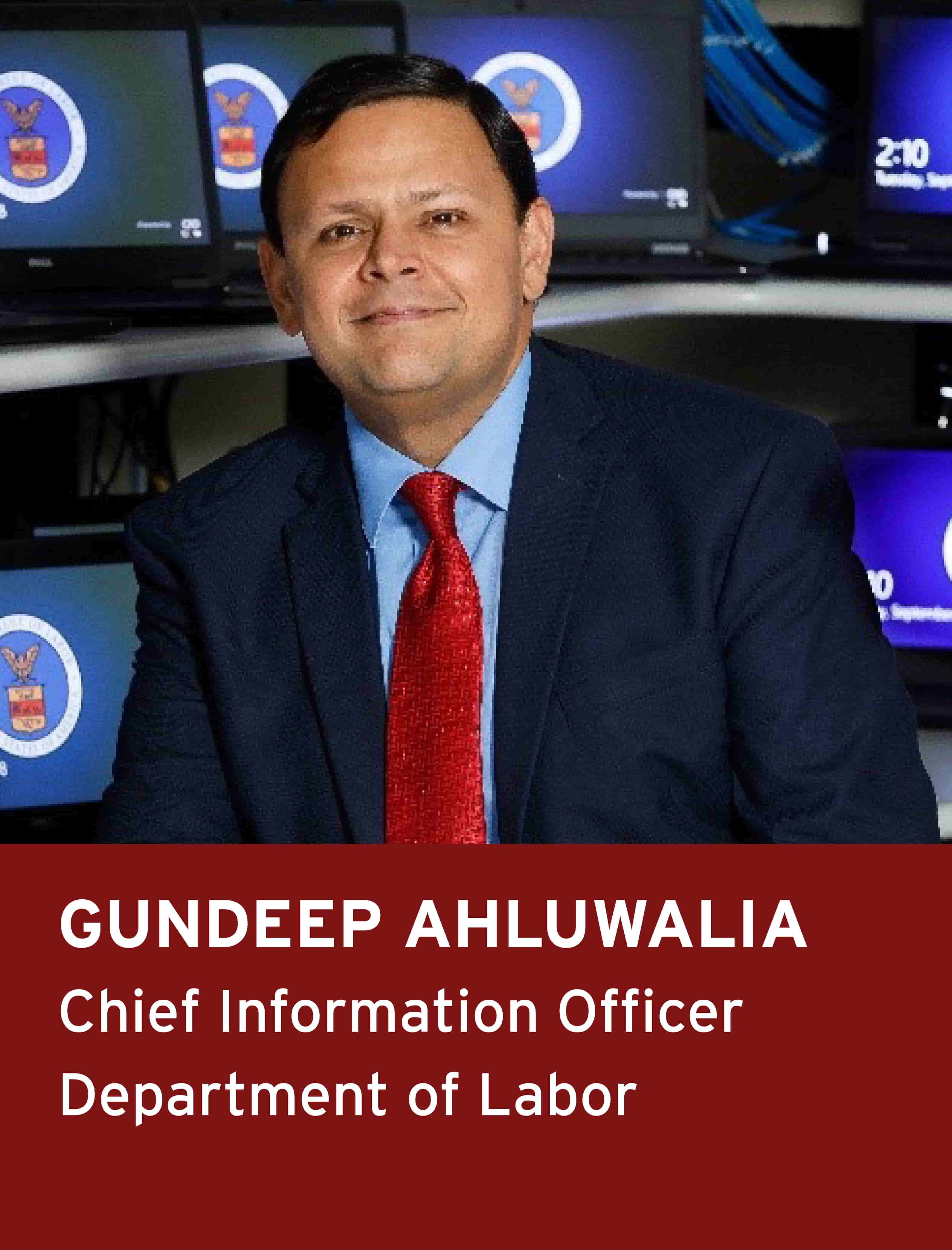 Gundeep Ahluwalia, Chief Information Officer, U.S. Department of Labor