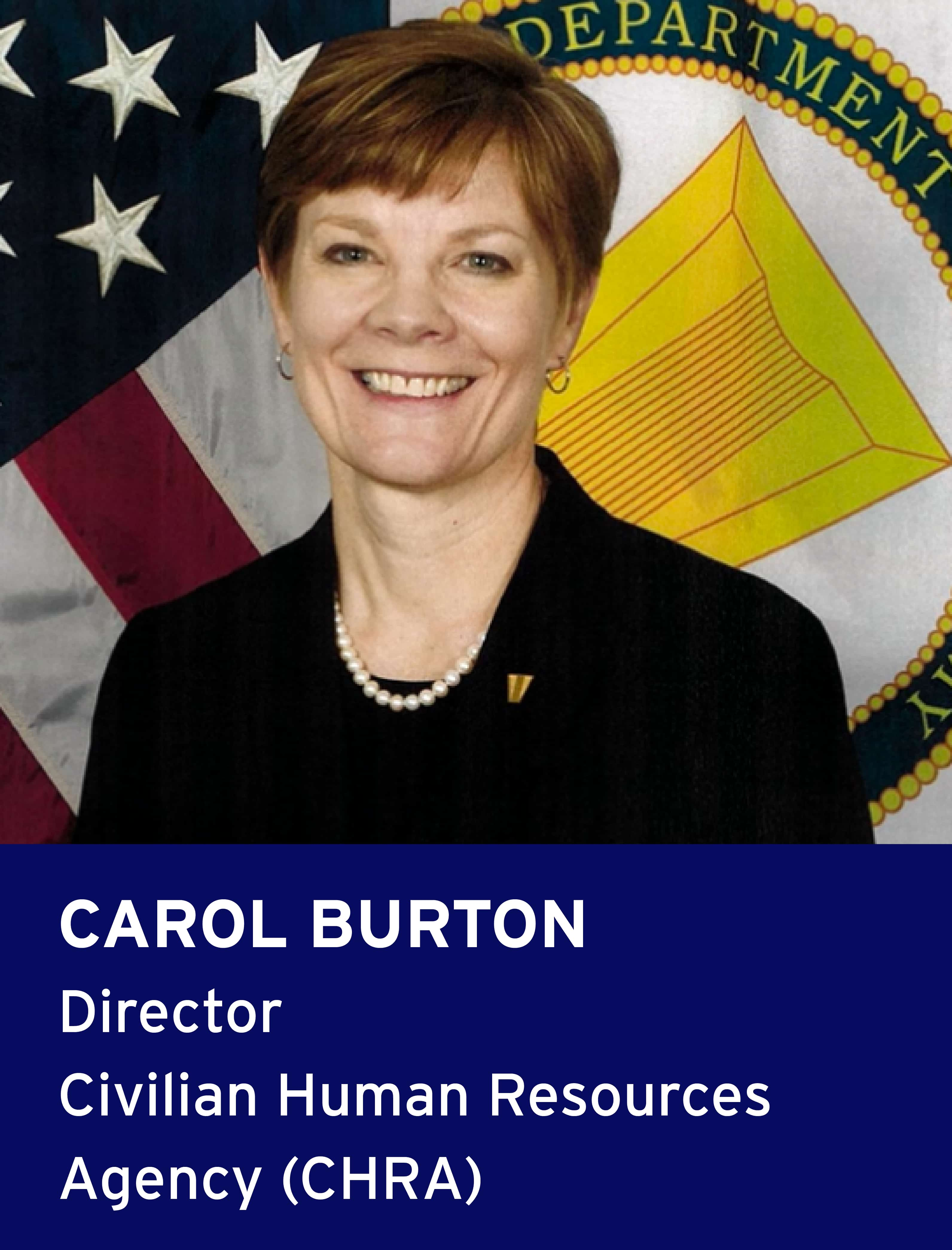 Carol Burton. Director of Civilian Human Resources Agency
