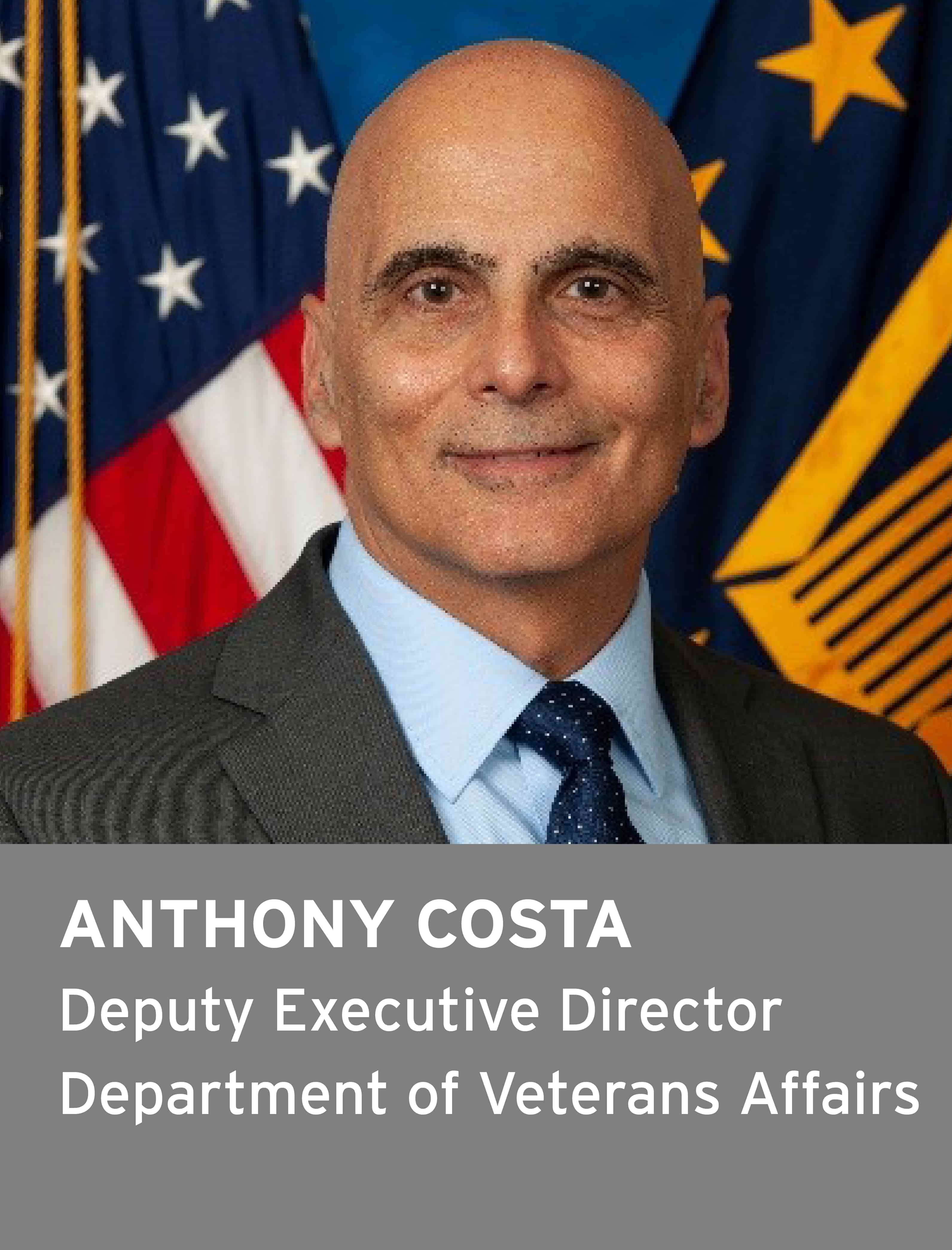 Anthony Costa, Deputy Executive Director, Department of Veterans Affairs
