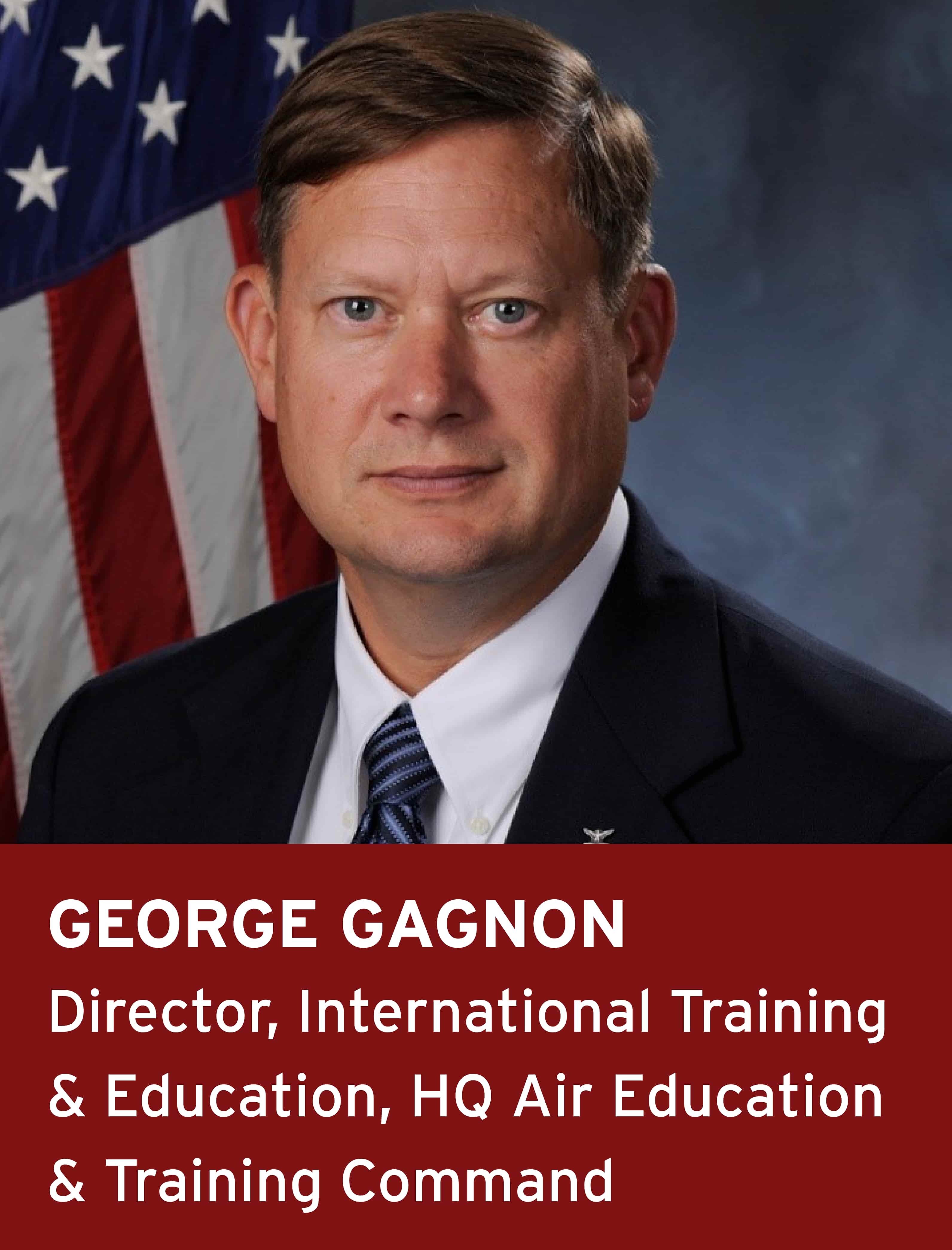 George Gagnon, Director, International Training and Education, Headquarters Air Education & Training Command
