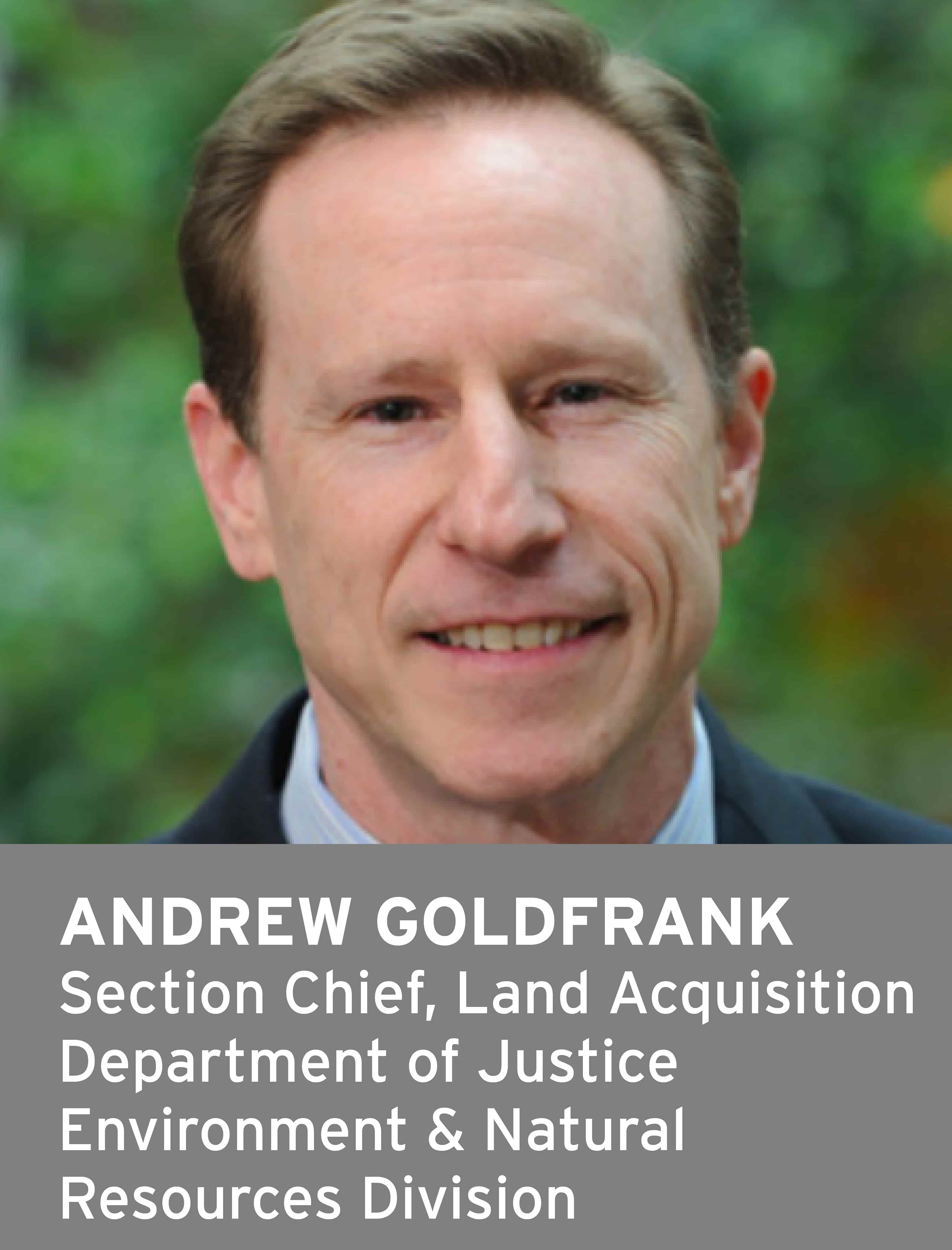 Andrew Goldfrank, Section Chief, and Acquisition, Department of Justice, Environment & Natural Resources Division