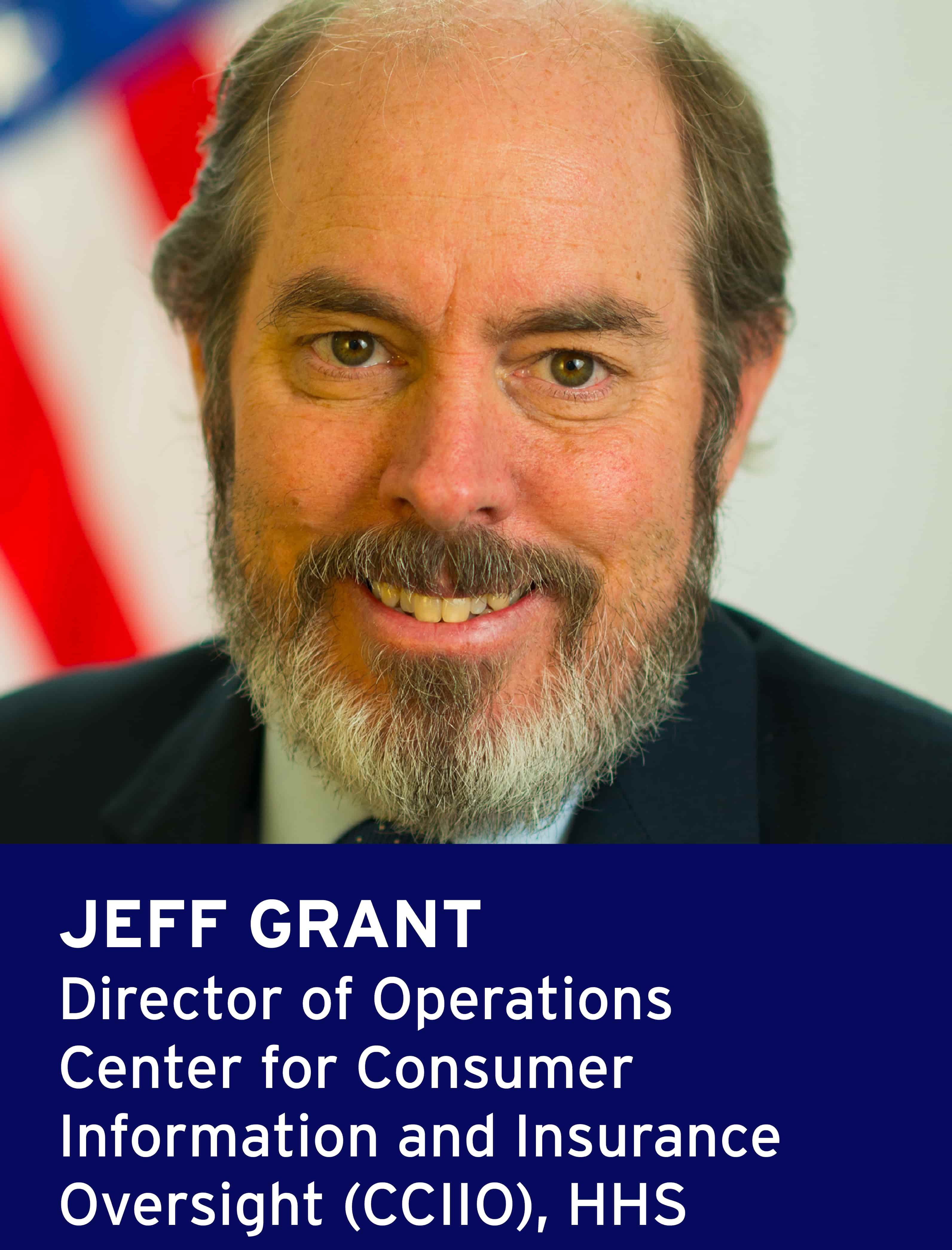 Jeff Grant, Director of Operations, Center for Consumer Information and Insurance Oversight, HHS