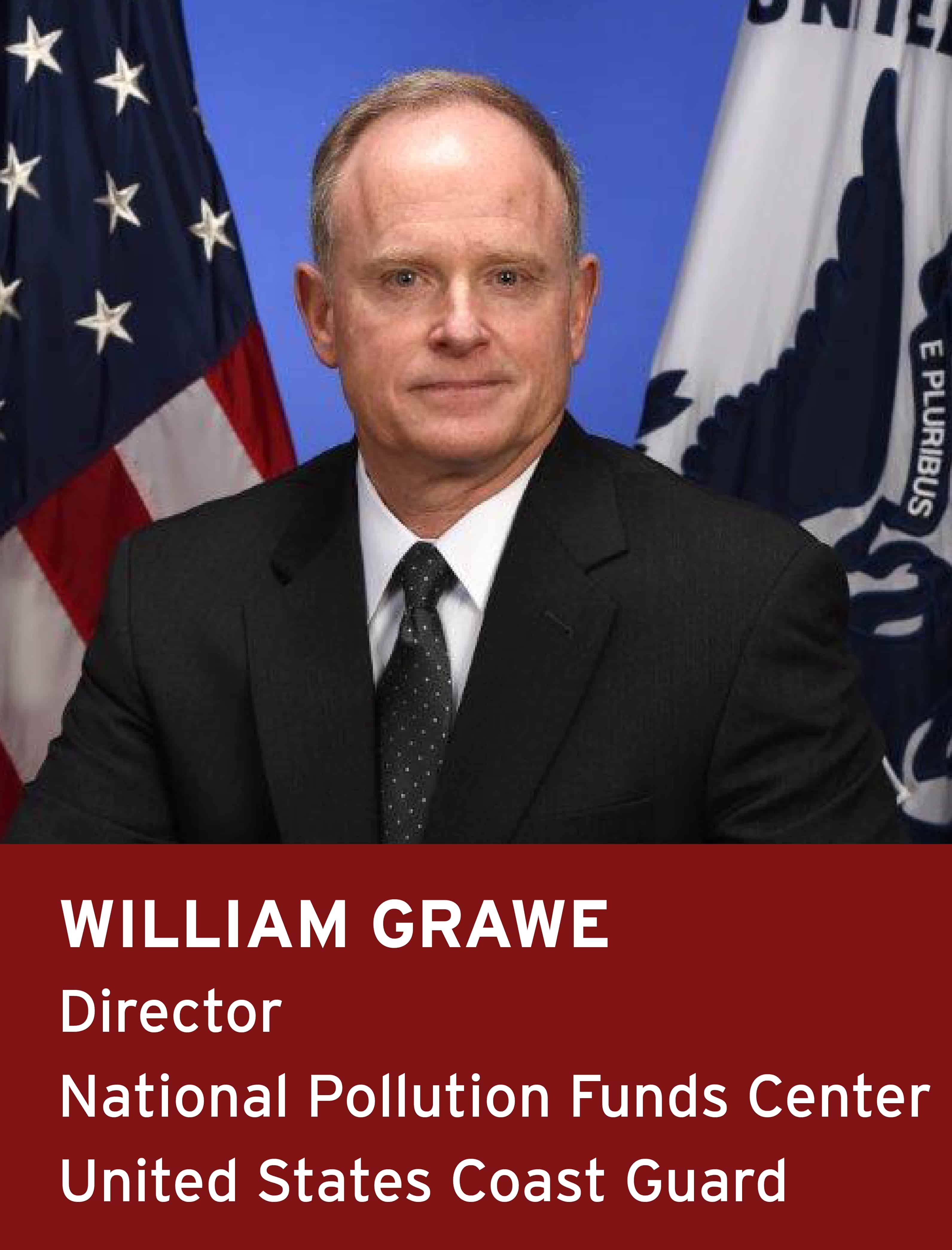William Grawe, Director, National Pollution Funds Center, US Coast Guard