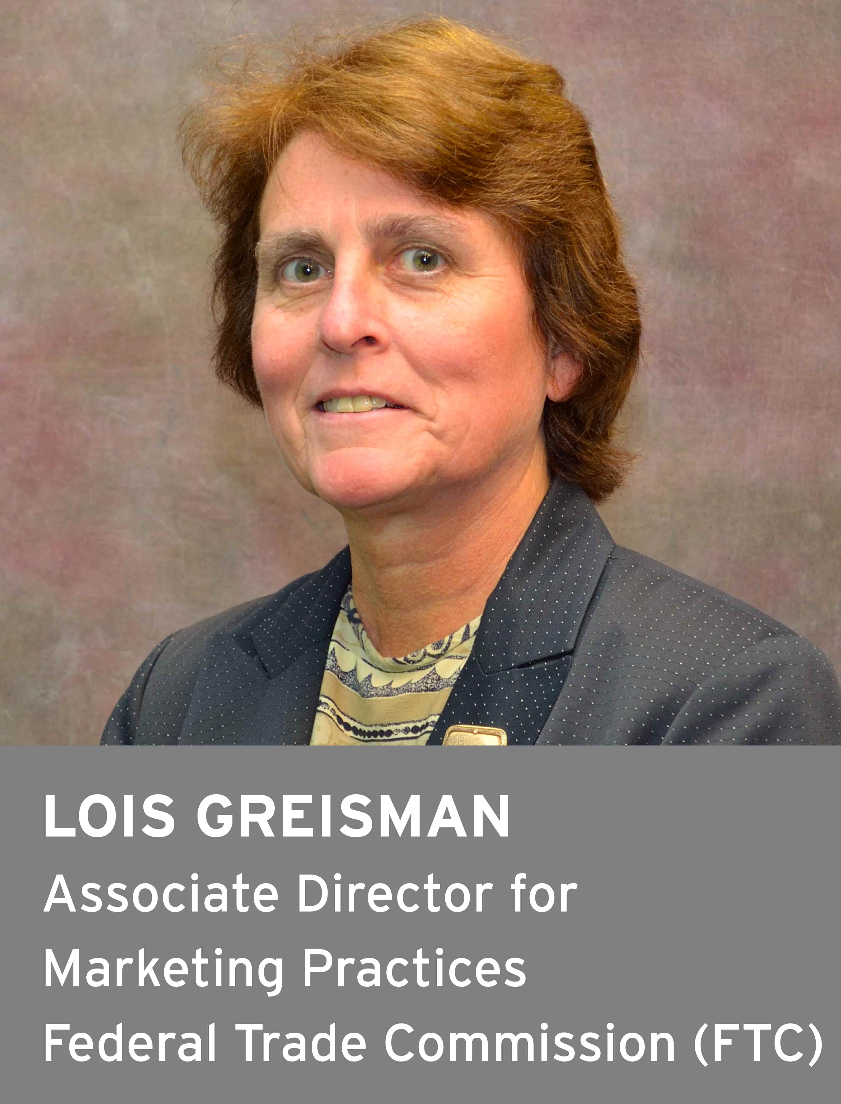 Lois Greisman, Associate Director for Marketing Practices, Federal Trade Commission (FTC)
