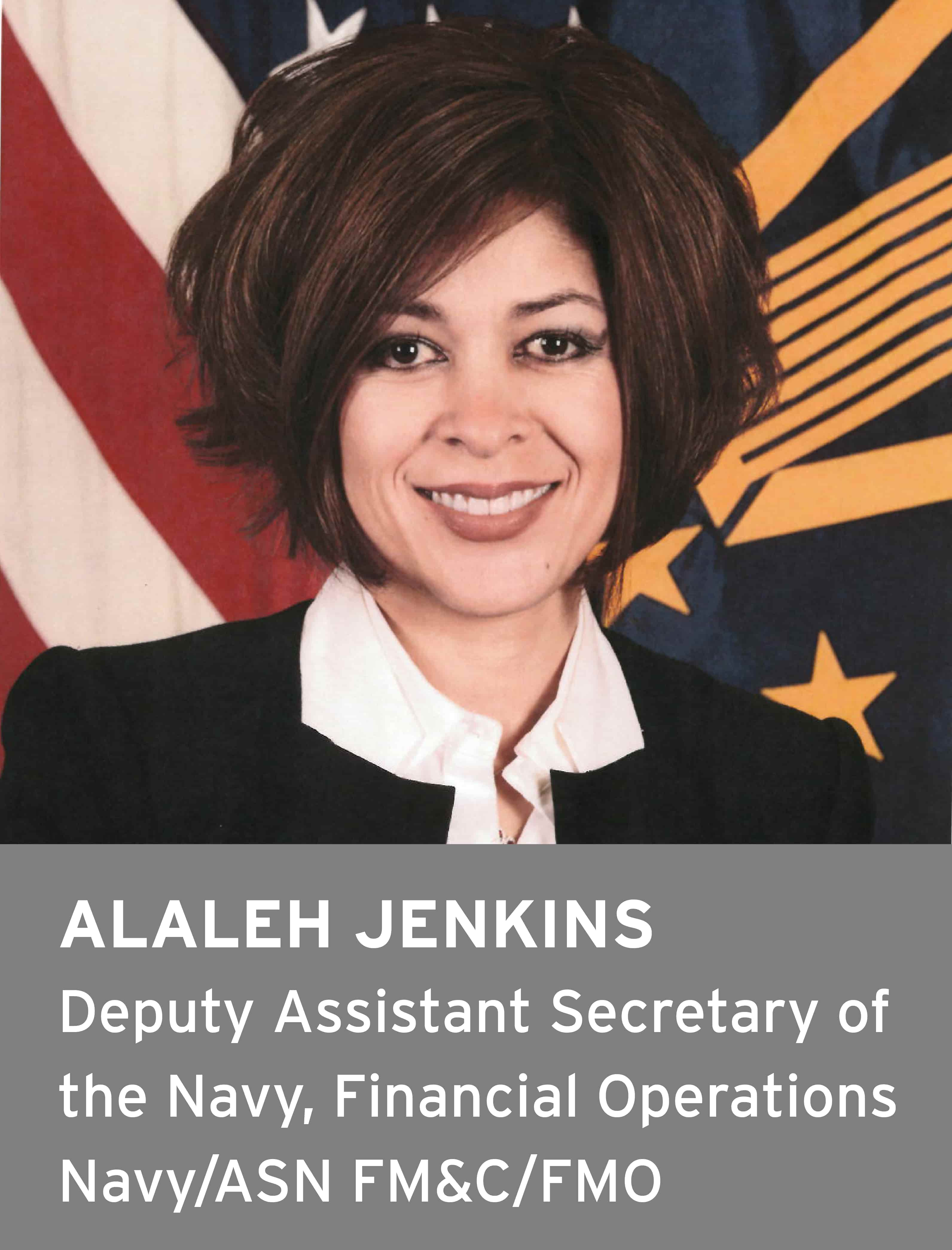 Alaleh Jenkins, Deputy Assistant Secretary for the Navy, Financial Operations, Navy/ASN FM & C/FMO