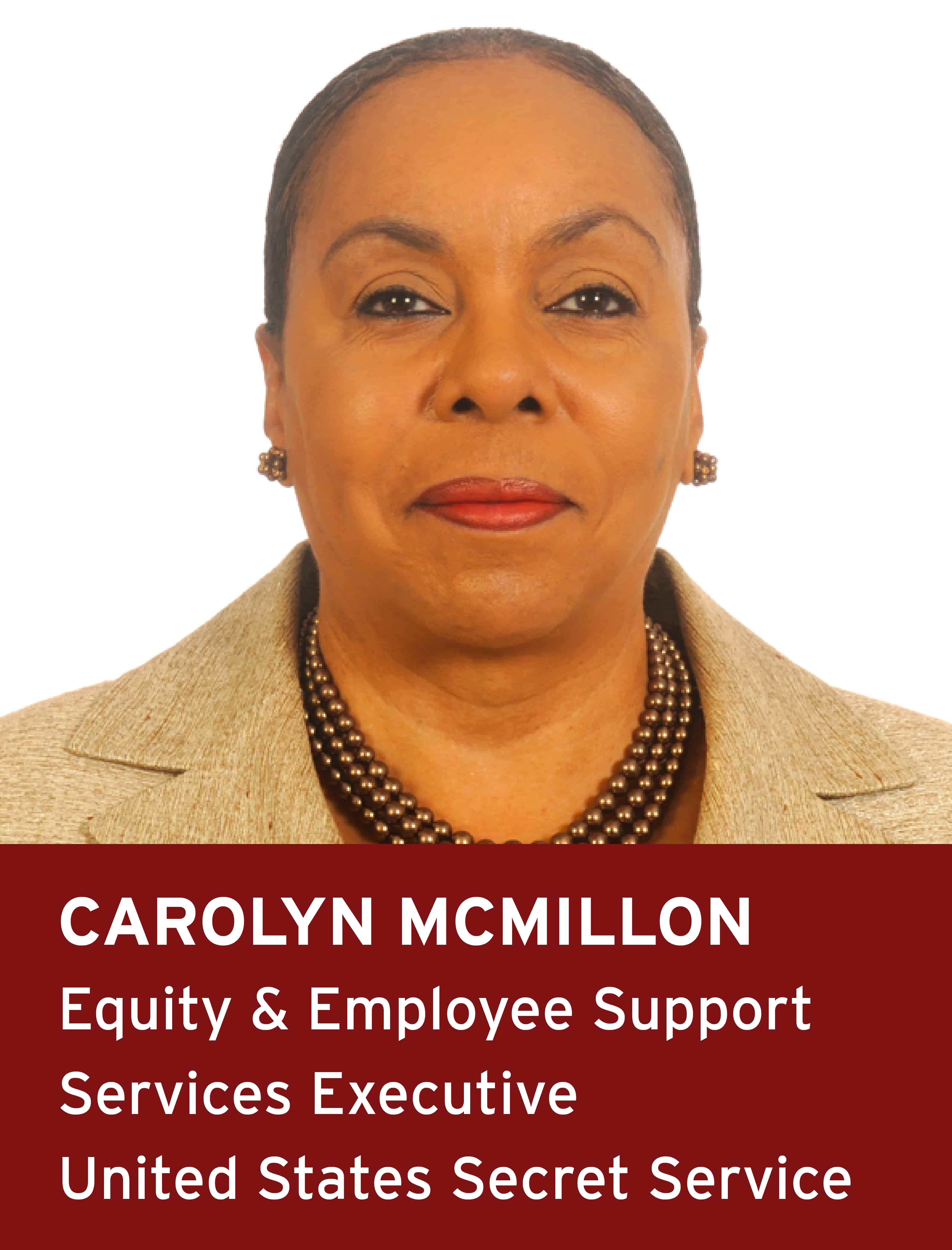 Carolyn McMillon, Equity & Employee Support Services Executive, US Secret Service