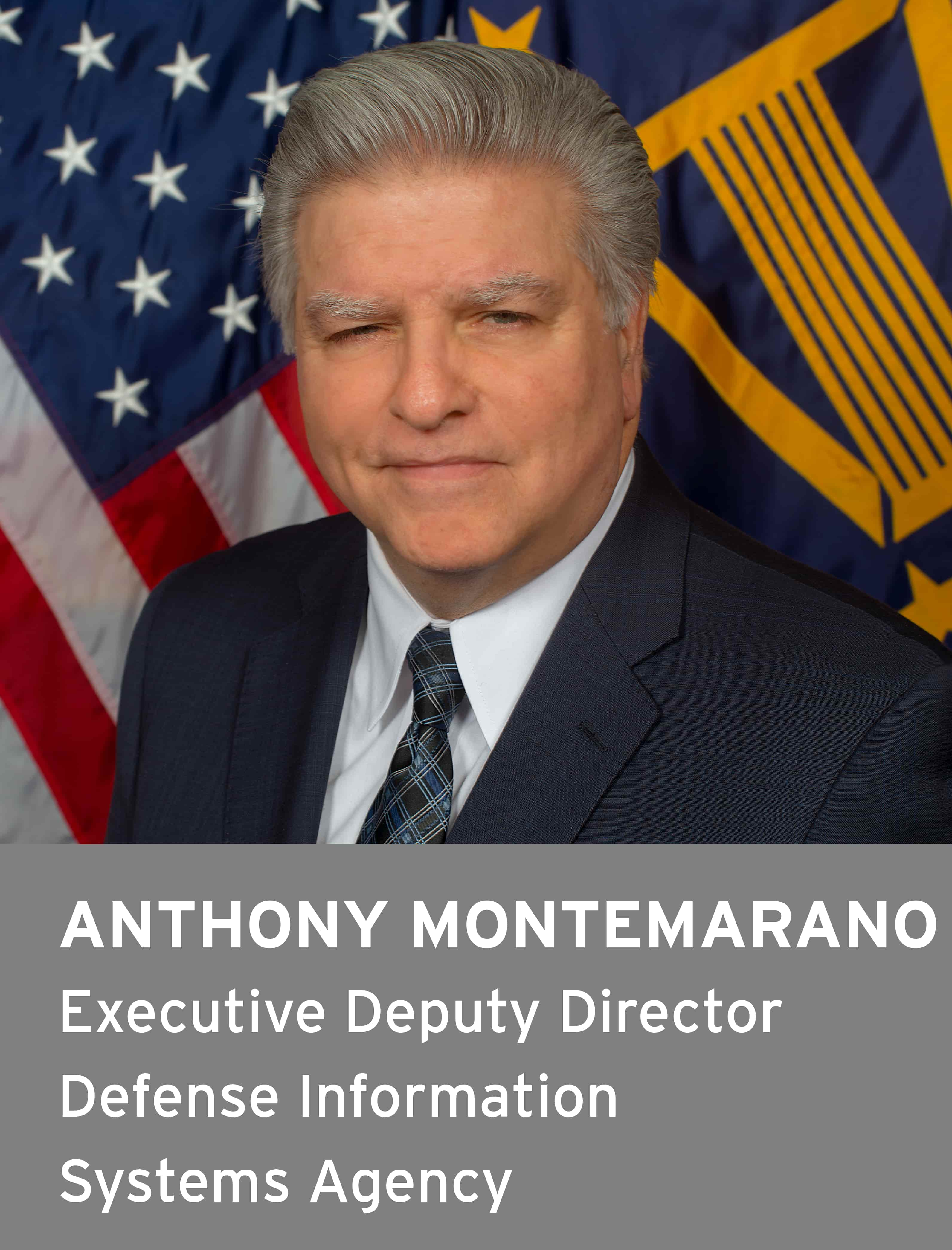 Anthony Montemarano, Executive Deputy Director, Defense Information Systems Agency