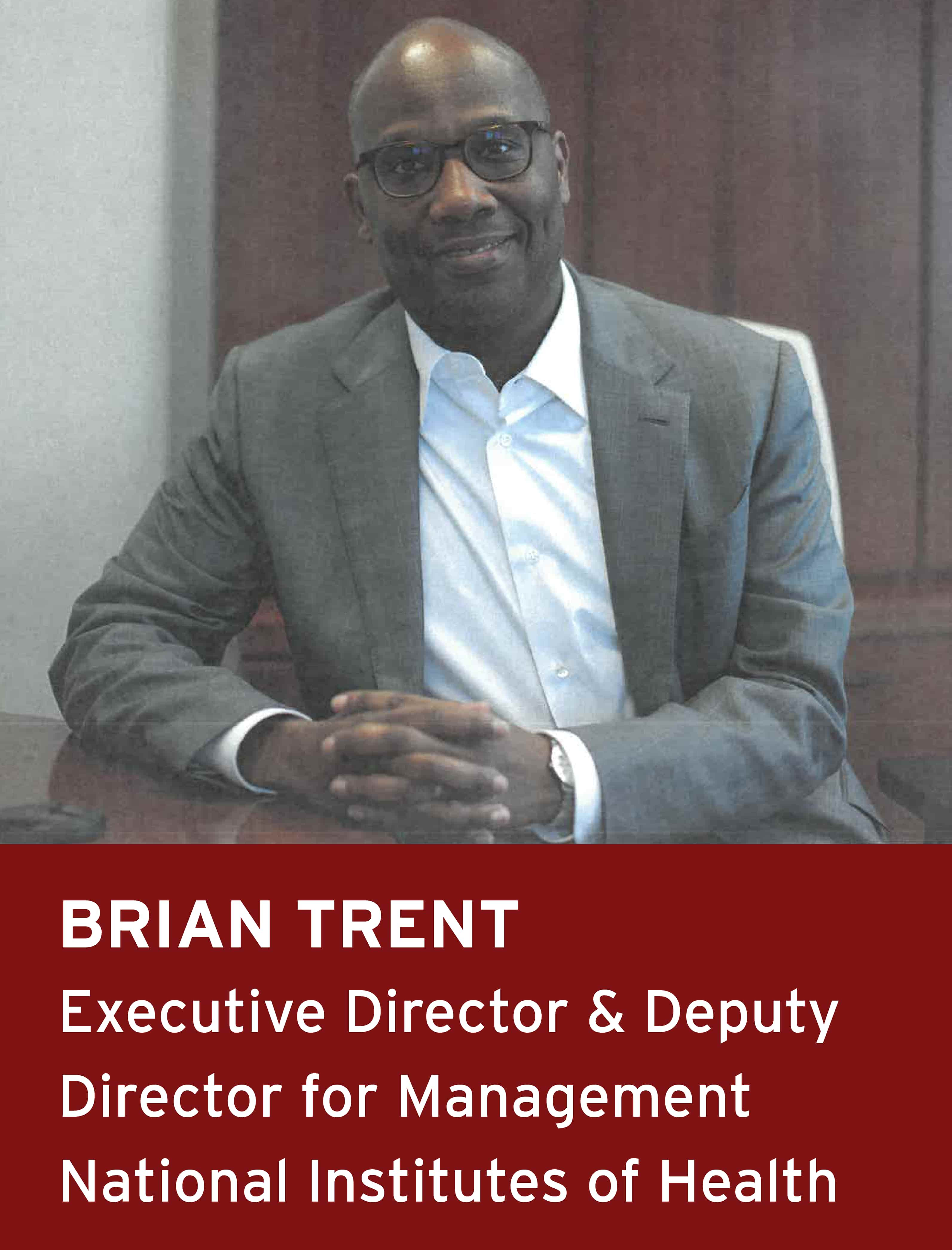 Brian Trent, Executive Director & Deputy Director for Management, National Institutes of Health
