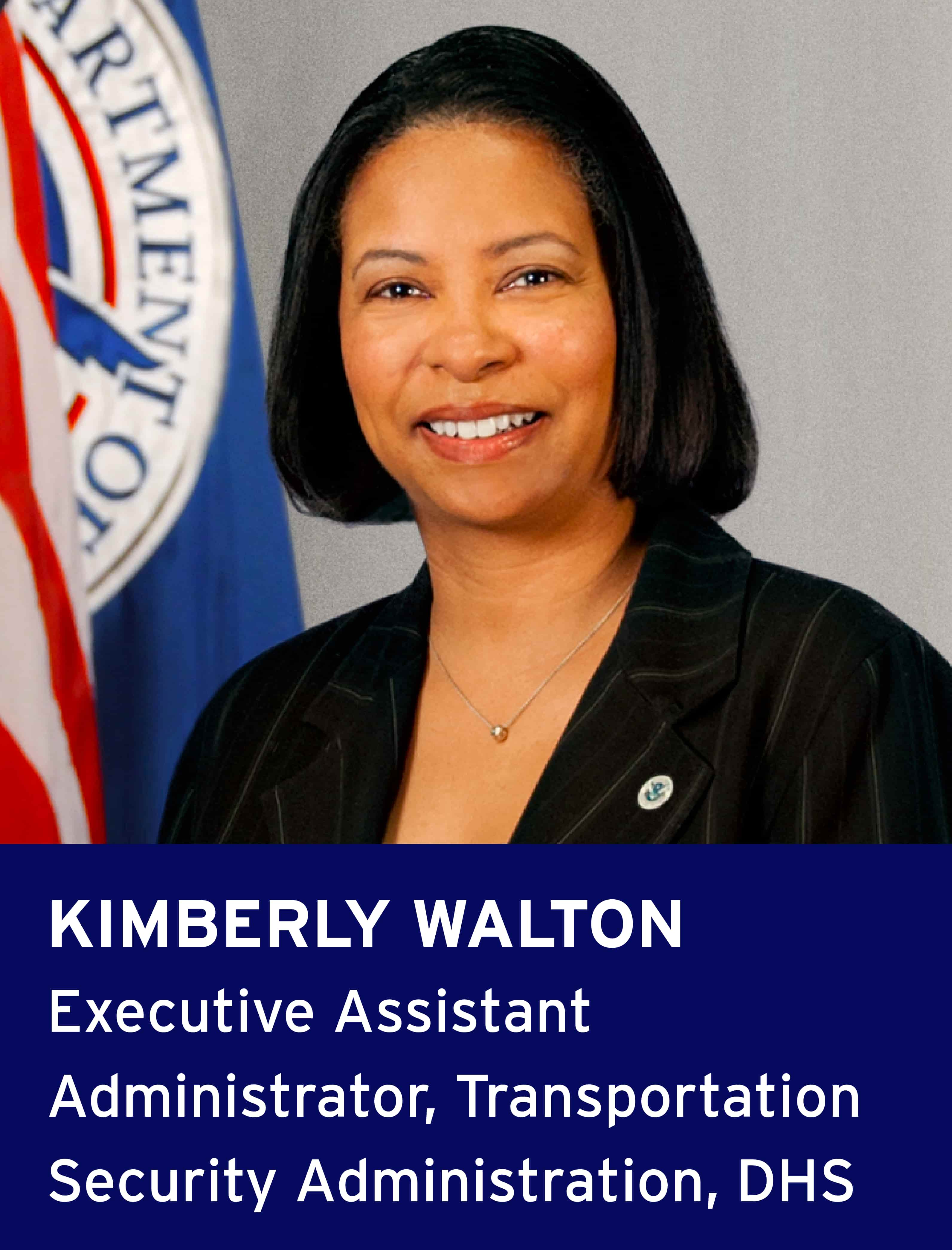 Kimberly Walton, Executive Assistant Administrator, Transportation Security Administration, DHS