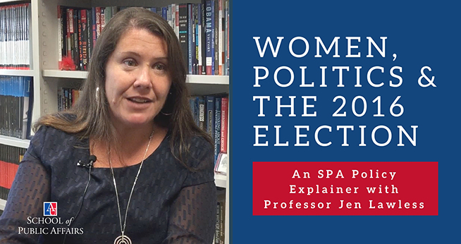 Women, Politics & The 2016 Election: An SPA Policy Explainer with Professor Jen Lawless