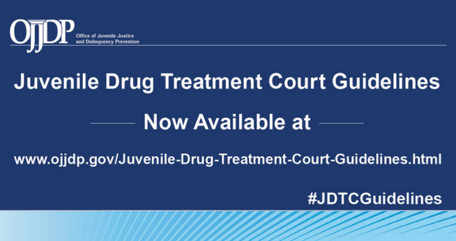 OJJDP Juvenile Drug Court Guidelines now available
