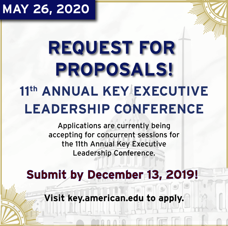 Apply by Dec. 13, 2019 to present at the 11th Annual Key Executive Leadership Conference on May 26, 2020! Apply at key.american.edu.