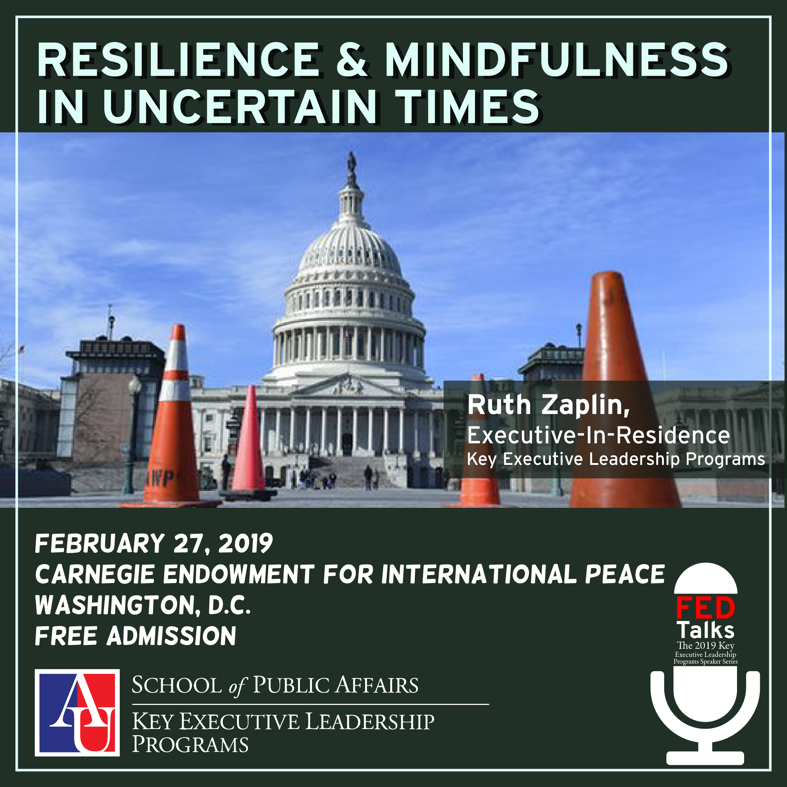 FEDTalks: Resilience and Mindfulness in Uncertain Times; February 27th from 5:00 to 6:30 p.m. at the Carnegie Endowment for International Peace Root Room