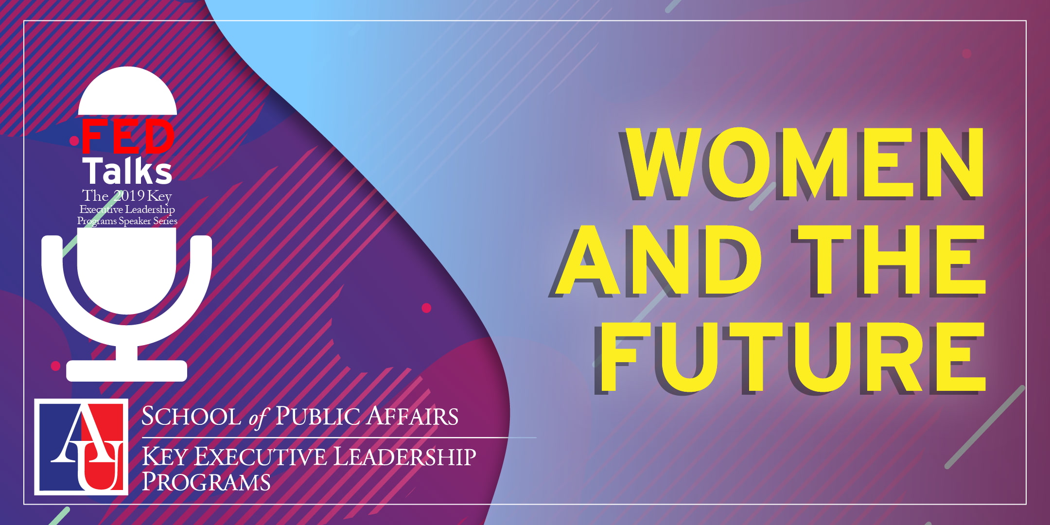 Women and the Future FEDTalks from April 2019