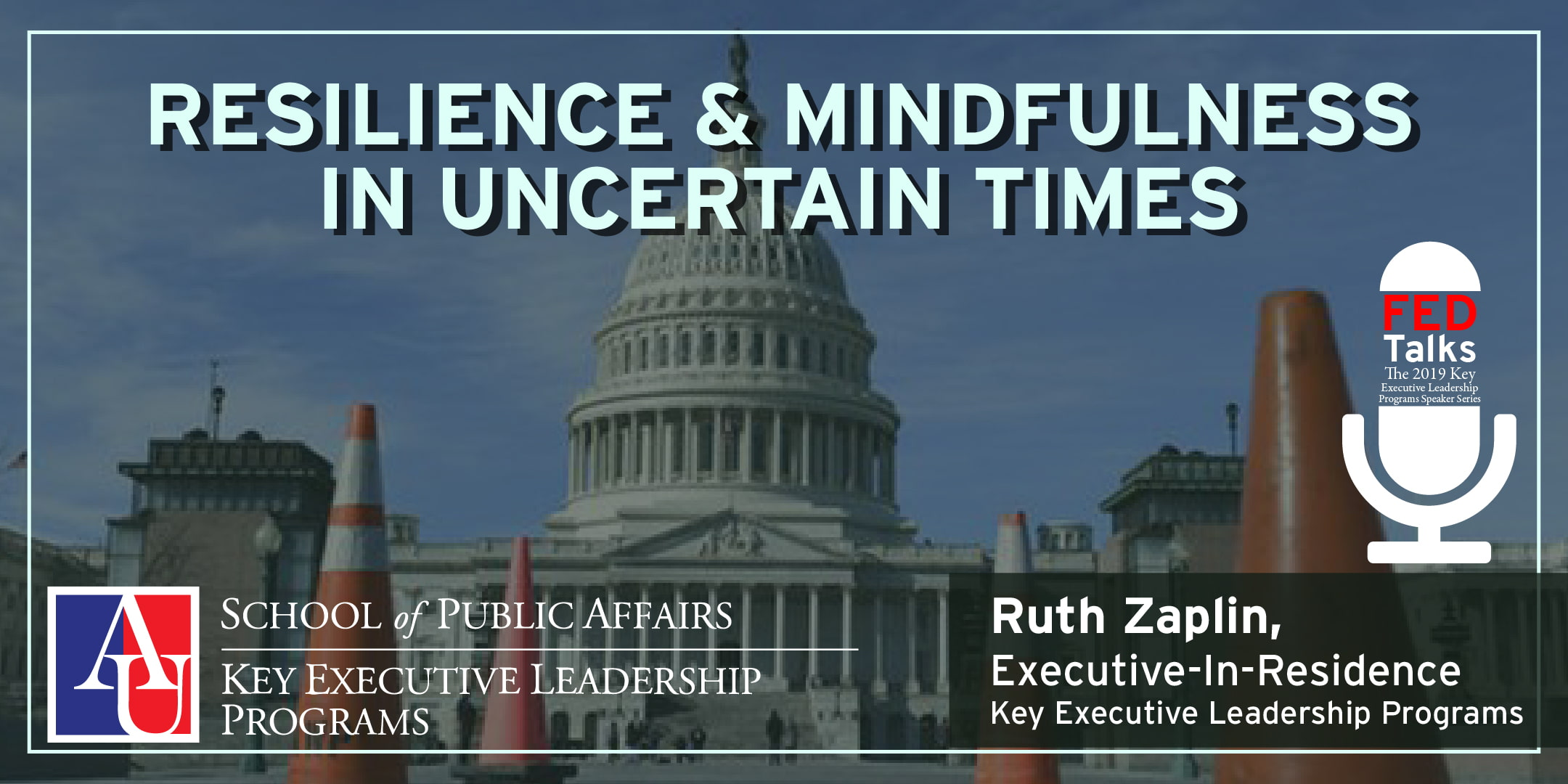 Resilience and Mindfulness in Uncertain Times with Dr. Ruth Zaplin from Feb. 2019