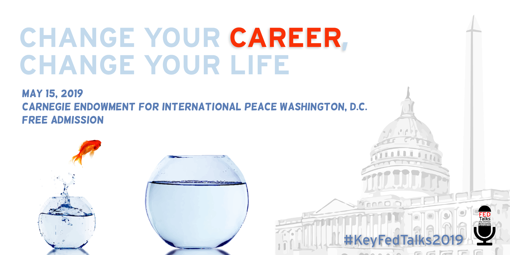May 15 2019 FEDTalks, Change Your Career, Change Your Life. Free admission at Carnegie Endowment for International Peace.