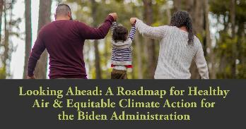 Looking Ahead: A Roadmap for Healthy Air & Equitable Climate Action for the Biden Administration