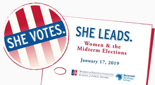 She Votes. She Leads. Women and the midterm elections january 17, 2019