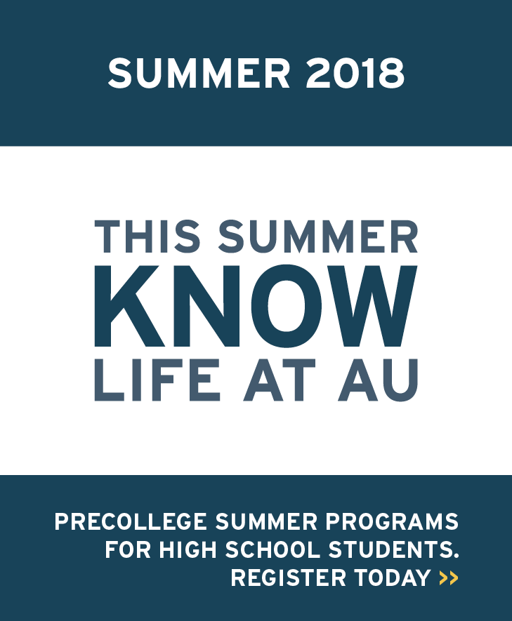 Summer 2018: This summer know life at AU. Precollege summer programs for high school students. Register today.