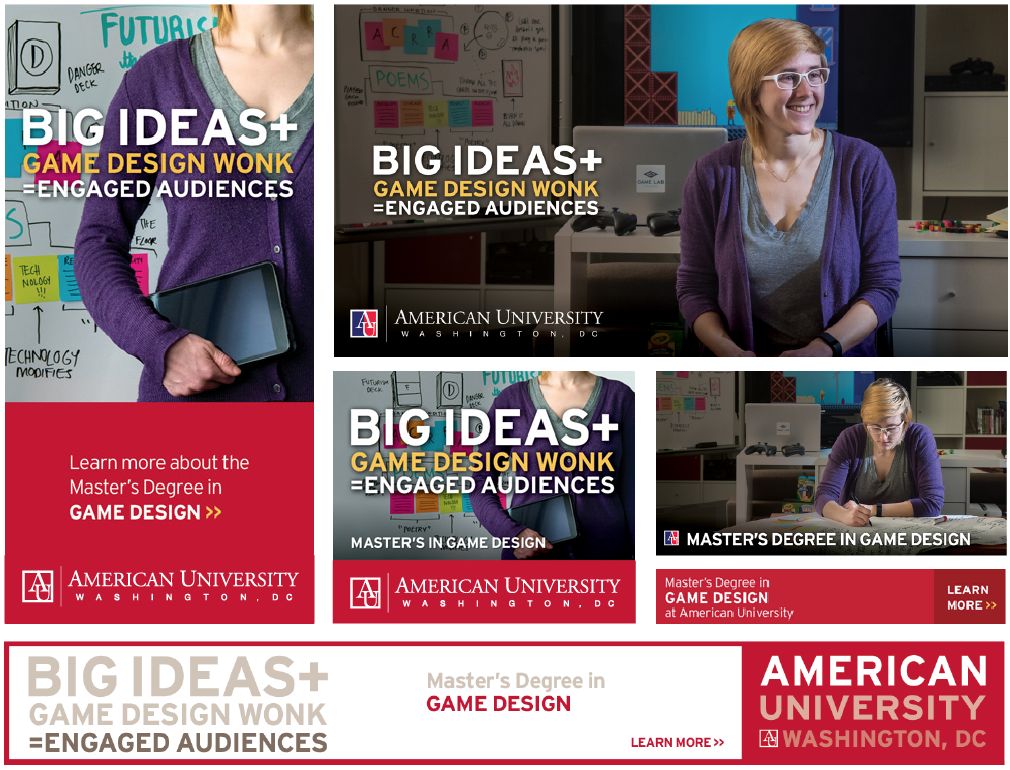 6 digital ads featuring American University's master's degree in game design  program in multiple sizes and executions.