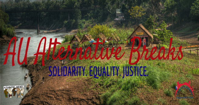 AU Alternative Breaks. Solidarity. Equality. Justice.