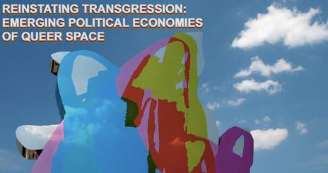 Reinstating Transgression:<br />Emerging political economies of queer space