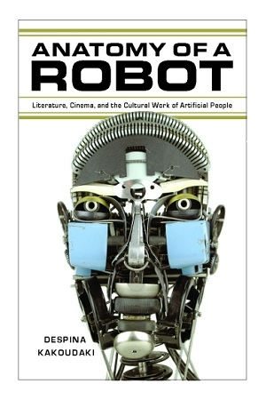 Book cover for Anatomy of a Robot, by Despina Kakoudaki