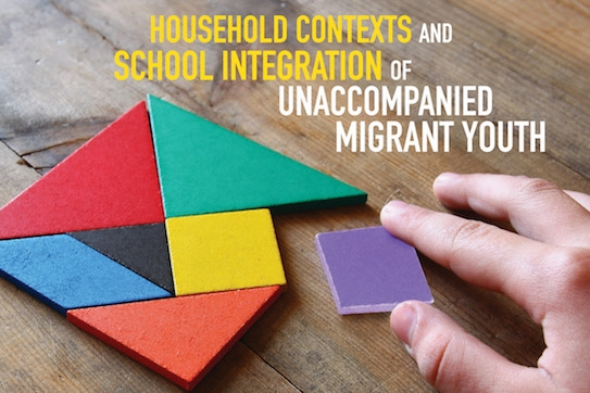 Household Contexts and School Integration of Unaccompanied Migrant Youth