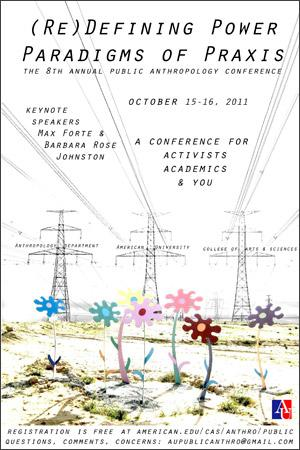 (Re)Defining Power: Paradigms of Praxis,<br />The 8th Annual Public Anthropology Conference