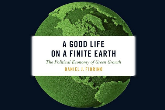 In his new book, Daniel Fiorino, distinguished executive in residence at the American University School of Public Affairs, argues that policymakers need to protect the environment if they want the economy to grow in the long-term.