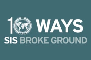 10 ways SIS broke ground