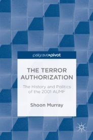 Shoon Murray's latest book, The Terror Authorization: History and Politics of the 2001 AUMF.