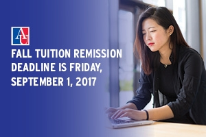 Fall Tuition Remission Deadline is Friday, September 1, 2017