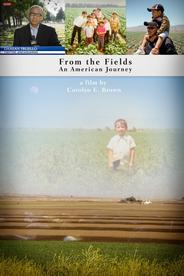 Poster for Carolyn Brown's Documentary, From the Fields: An American Journey
